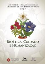 BIOÉTICA, CUIDADO E HUMANIZAÇÃO