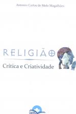 RELIGIAO CRITICA E CRIATIVIDADE