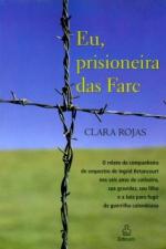 EU PRISIONEIRA DAS FARC - O RELATO DA COMPANHEIRA...