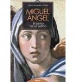 MIGUEL ANGEL EL PINTOR DE LA SIXTINA