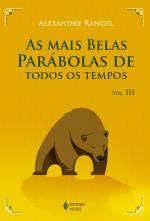 MAIS BELAS PARÁBOLAS DE TODOS OS TEMPOS VOL. III