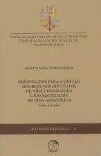DOCUMENTOS DA IGREJA 17 - ORIENTACÕES PARA A GESTÃO DOS BENS NOS INSTITUTOS