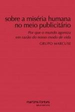 SOBRE A MISERIA HUMANA NO MEIO PUBLICITARIO