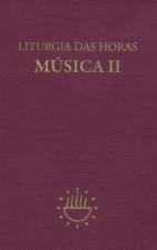 LITURGIA DAS HORAS - MÚSICA - VOLUME II