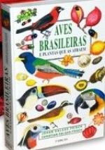 AVES BRASILEIRAS E PLANTAS QUE AS ATRAEM - 3ª EDICAO