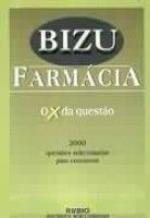 BIZU FARMACIA - O X DA QUESTAO