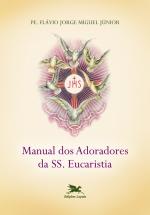 MANUAL DOS ADORADORES DA SS. EUCARISTIA