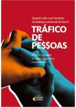 TRAFICO DE PESSOAS - QUANTO VALE O SER HUMANO NA BALANCA COMERCIAL DO LUCRO
