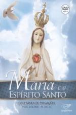 DVD MARIA E O ESPIRITO SANTO - COLETANEA DE PREGACOES DVD DUPLO