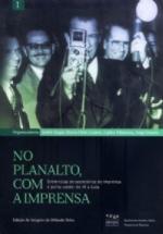 NO PLANALTO COM IMPRENSA, 2 VOLUMES