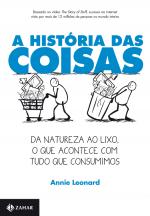 A HISTÓRIA DAS COISAS - DA NATUREZA AO LIXO, O QUE ACONTECE COM TUDO QUE CONSUMIMOS
