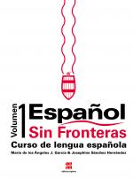 ESPAÑOL SIN FRONTERAS - CURSO DE LENGUA ESPAÑOLA - VOL. 1