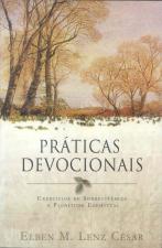 PRÁTICAS DEVOCIONAIS - EXERCÍCIOS DE SOBREVIVÊNCIA E PLENITUDE ESPIRITUAL