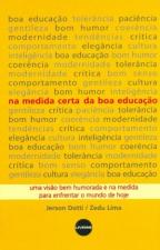 NA MEDIDA CERTA DA BOA EDUCAÇÃO