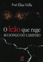 LEÃO QUE RUGE AO LONGO DO CAMINHO, O