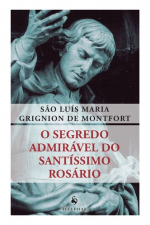 SEGREDO ADMIRAVEL DO SANTISSIMO ROSARIO, O
