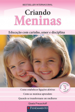 CRIANDO MENINAS - EDUCAÇÃO COM CARINHO, AMOR E DISCIPLINA - 3° EDIÇÃO