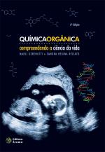 QUIMICA ORGANICA: COMPREENDENDO A CIENCIA DA VIDA - 2