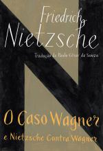 O CASO WAGNER / NIETZSCHE CONTRA WAGNER