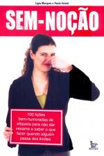 SEM NOCAO - 100 LICOES BEM HUMORADAS DE ETIQUETA...