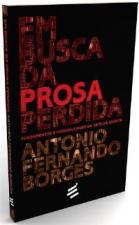 EM BUSCA DA PROSA PERDIDA - FUNDAMENTOS E POSSIBILIDADES DA ARTE ESCRITA