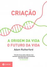 CRIAÇÃO - A ORIGEM DA VIDA / O FUTURO DA VIDA
