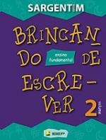 BRINCANDO DE ESCREVER VOLUME 02 LINGUA PORTUGUESA
