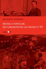 MÚSICA POPULAR - DO GRAMOFONE AO RÁDIO E TV