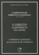 DIREITO CANONICO EM CARTAS O, - O DIREITO CANONICO AO ALCANCE DE TODOS VI