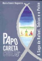 PAPO CARETA - A SAGA DE RAFAEL TOBIAS E O PEIXE