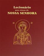 LECIONÁRIO PARA MISSAS DE NOSSA SENHORA