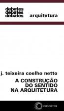 A CONSTRUÇÃO DO SENTIDO NA ARQUITETURA