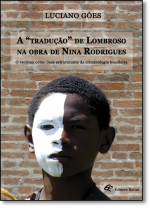 TRADUÇÃO DE LOMBROSO NA OBRA DE NINA RODRIGUES, A