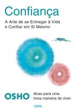 CONFIANÇA - A ARTE DE SE ENTREGAR A VIDA E CONFIAR EM SI MESMO