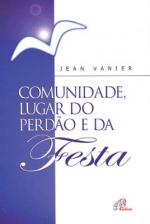 COMUNIDADE LUGAR DO PERDAO E DA FESTA