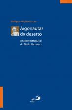ARGONAUTAS DO DESERTO - ANALISE ESTRUTURAL DA BIBLIA HEBRAICA