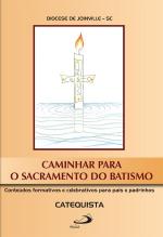 CAMINHAR PARA O SACRAMENTO DO BATISMO