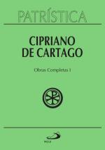 PATRÍSTICA - CIPRIANO DE CARTAGO - OBRAS COMPLETAS I - VOL. 35