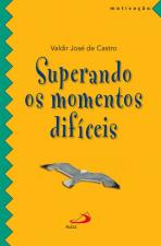 SUPERANDO OS MOMENTOS DIFICEIS