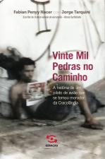 VINTE MIL PEDRAS NO CAMINHO - A HISTÓRIA DE UM PILOTO DE AVIÃO QUE SE TORNOU MORADOR DA CRACOLÂNDIA
