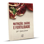 NUTRIÇÃO SAÚDE E FERTILIDADE