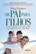 DE PAI PARA FILHOS - NOVAS PERSPECTIVAS DO PAPEL DO PAI NA CRIAÇÃO E EDUCAÇÃO DOS FILHOS