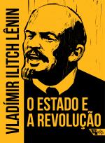 O ESTADO E A REVOLUÇÃO - DOUTRINA DO MARXISMO SOBRE O ESTADO E AS TAREFAS DO PROLETARIADO NA REVOLUÇÃO