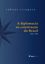 DIPLOMACIA NA CONSTRUÇÃO DO BRASIL, A - 1750 2016 - EDIÇÃO ILUSTRADA CAPA DURA
