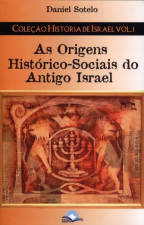 ORIGENS HISTORICO-SOCIAIS DO ANTIGO ISRAEL, AS - 1ª