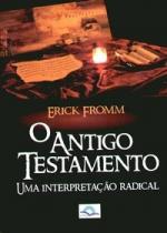 ANTIGO TESTAMENTO, O - UMA INTERPRETACAO RADICAL - 1