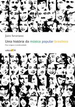 UMA HISTÓRIA DA MÚSICA POPULAR BRASILEIRA