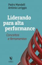 LIDERANDO PARA ALTA PERFORMANCE - CONCEITOS E FERRAMENTAS