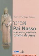 PAI NOSSO - UMA LEITURA JUDAICA DA ORAÇÃO DE JESUS