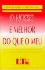 NOSSO E MELHOR QUE O MEU, O - 1